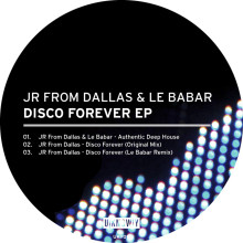 JR FROM DALLAS & LE BABAR - DISCO FOREVER EP / UKY011